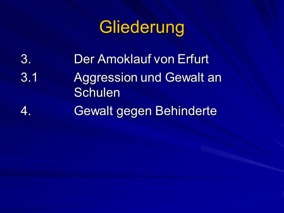 Gliederung 3. Der Amoklauf von Erfurt