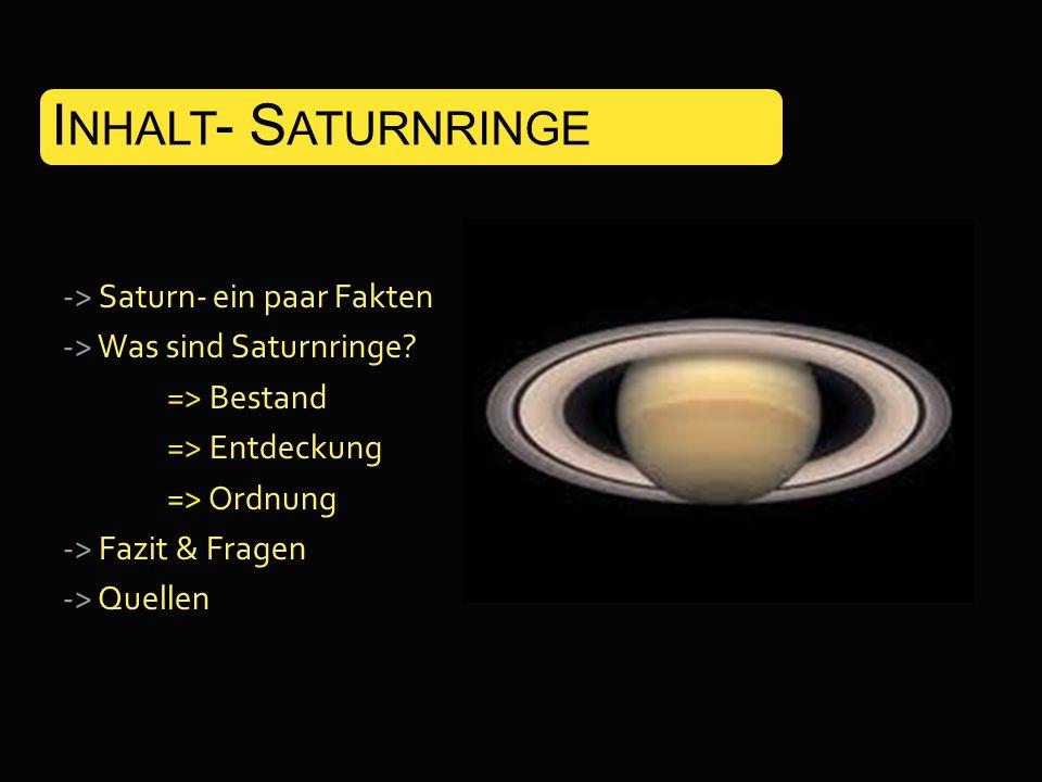 Inhalt- Saturnringe . . -> Saturn- ein paar Fakten -> Was sind Saturnringe.