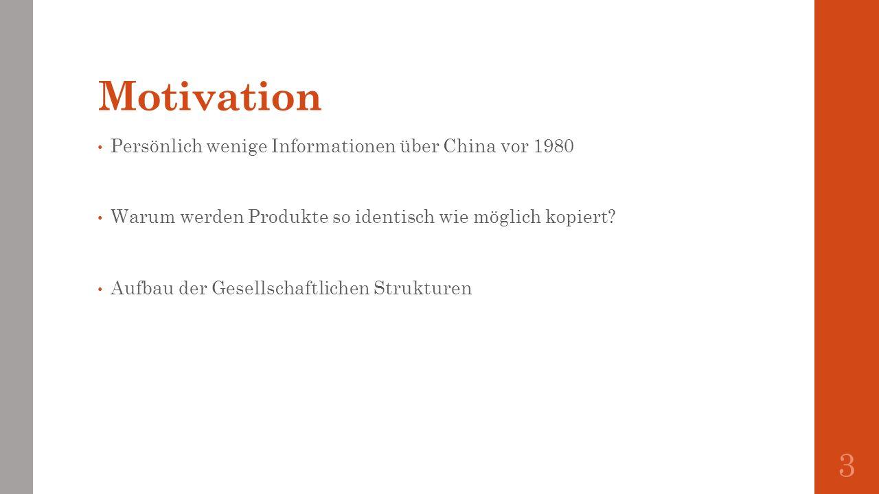 Motivation Persönlich wenige Informationen über China vor 1980
