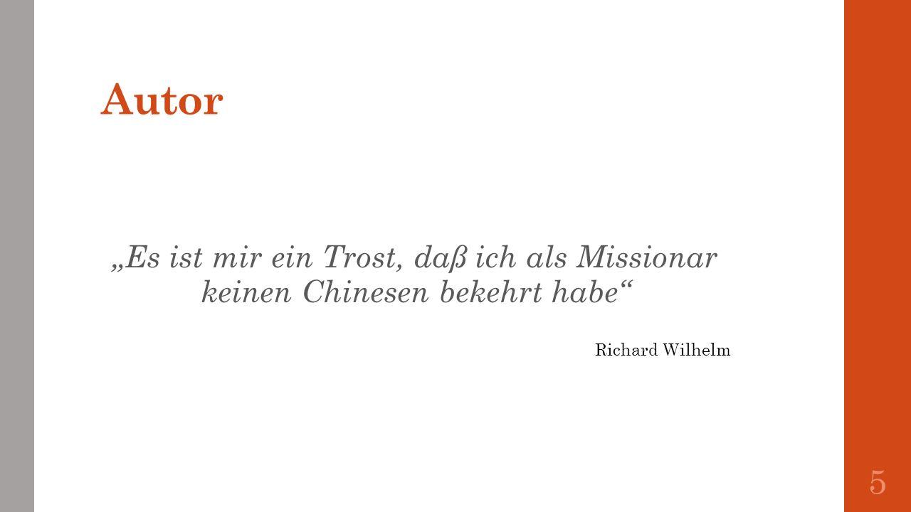 """Autor """"Es ist mir ein Trost, daß ich als Missionar keinen Chinesen bekehrt habe Richard Wilhelm"""