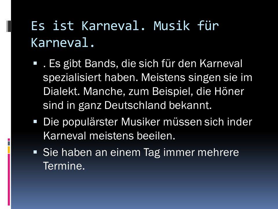 Es ist Karneval. Musik für Karneval.