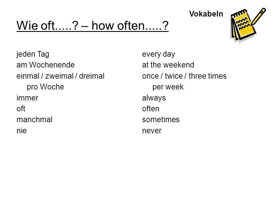 Wie oft..... – how often..... Vokabeln