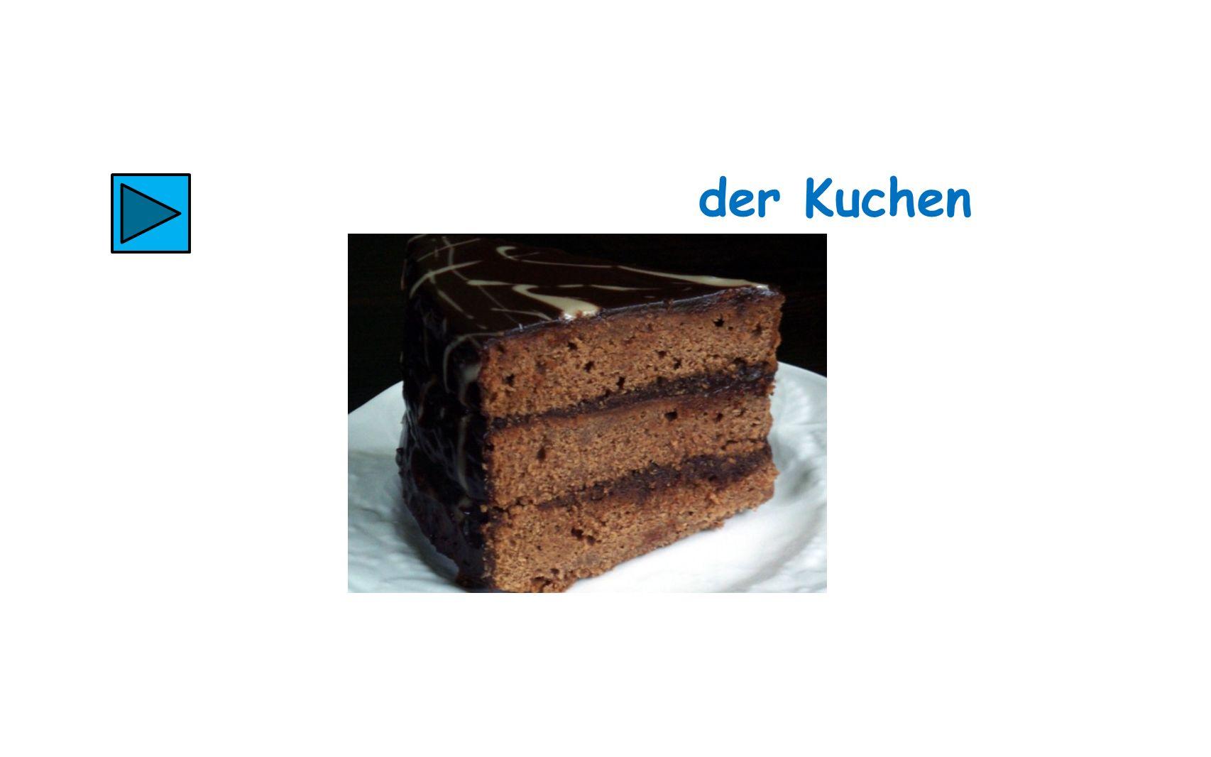 der Kuchen