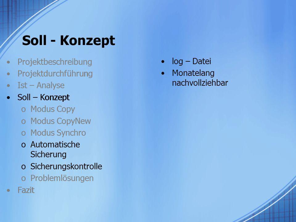 Soll - Konzept Projektbeschreibung Projektdurchführung Ist – Analyse