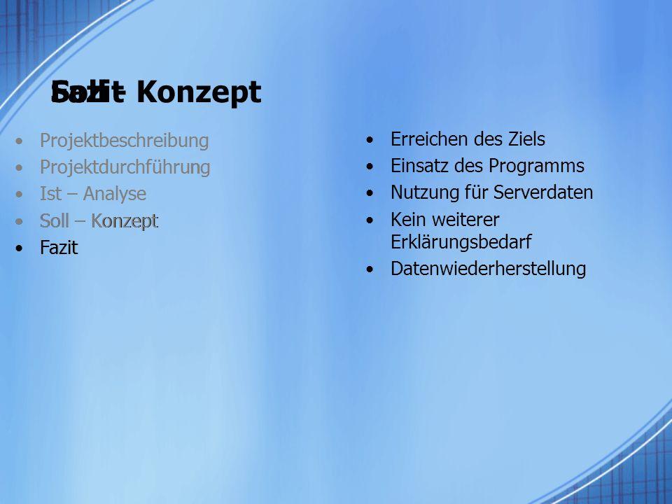 Soll - Konzept Fazit Projektbeschreibung Projektdurchführung
