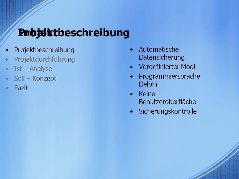 Inhalt Projektbeschreibung Projektbeschreibung Projektdurchführung