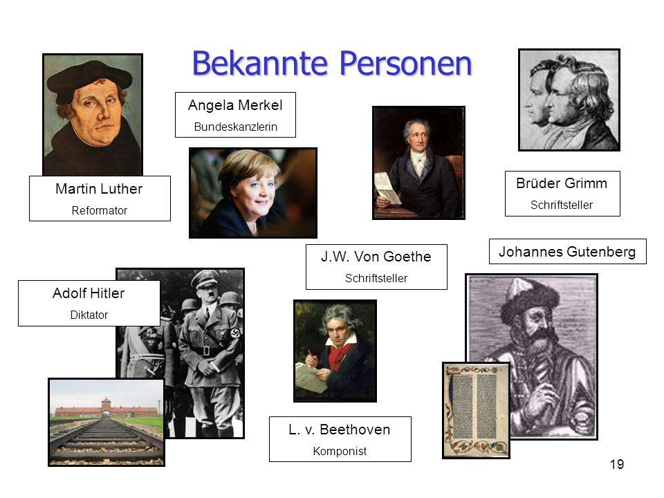 Bekannte Personen Angela Merkel Brüder Grimm Martin Luther