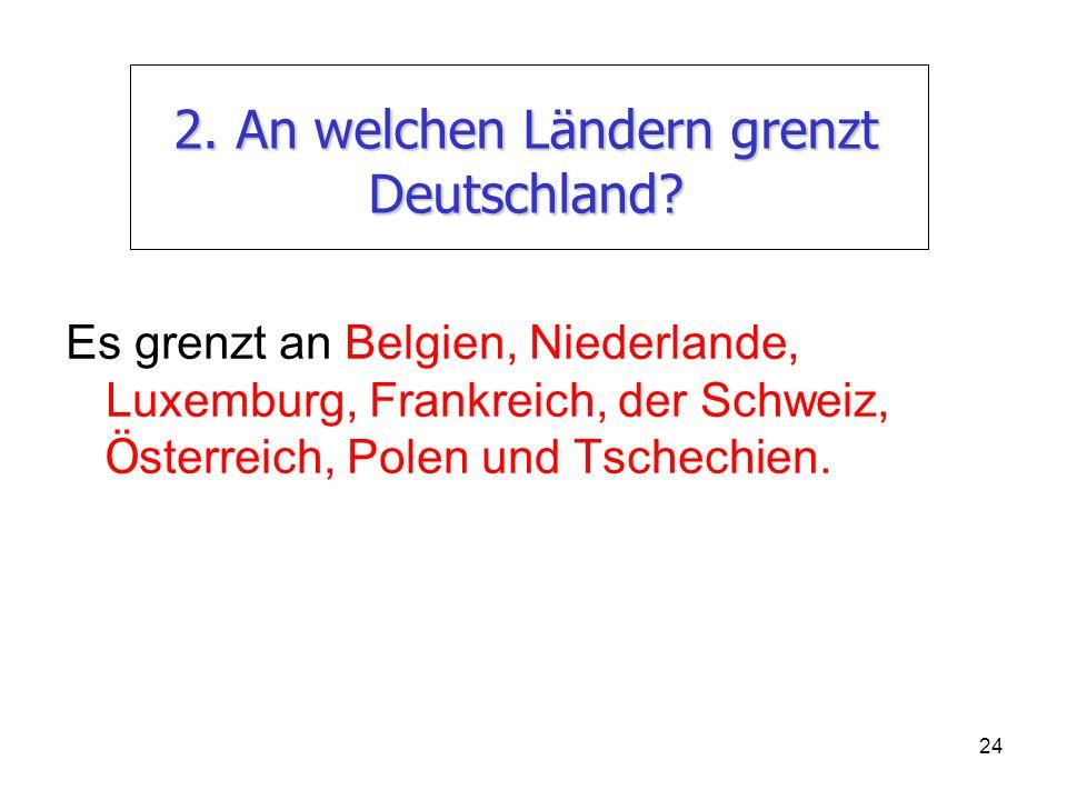 2. An welchen Ländern grenzt Deutschland