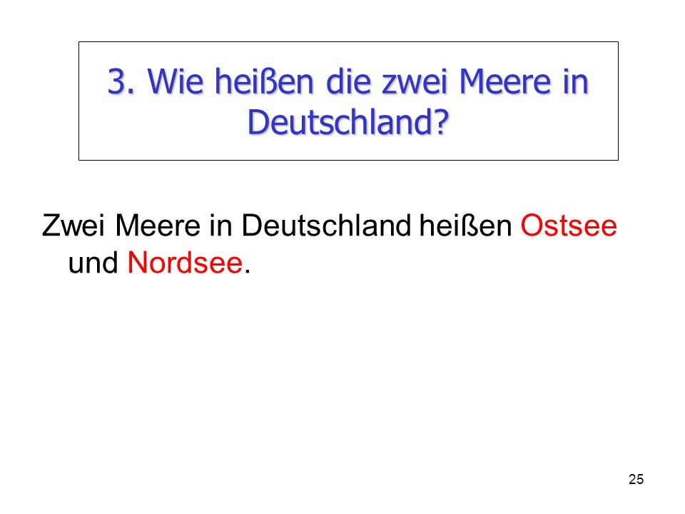 3. Wie heißen die zwei Meere in Deutschland