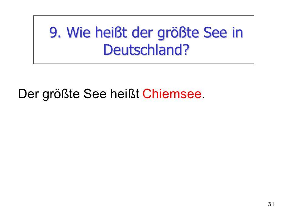 9. Wie heißt der größte See in Deutschland
