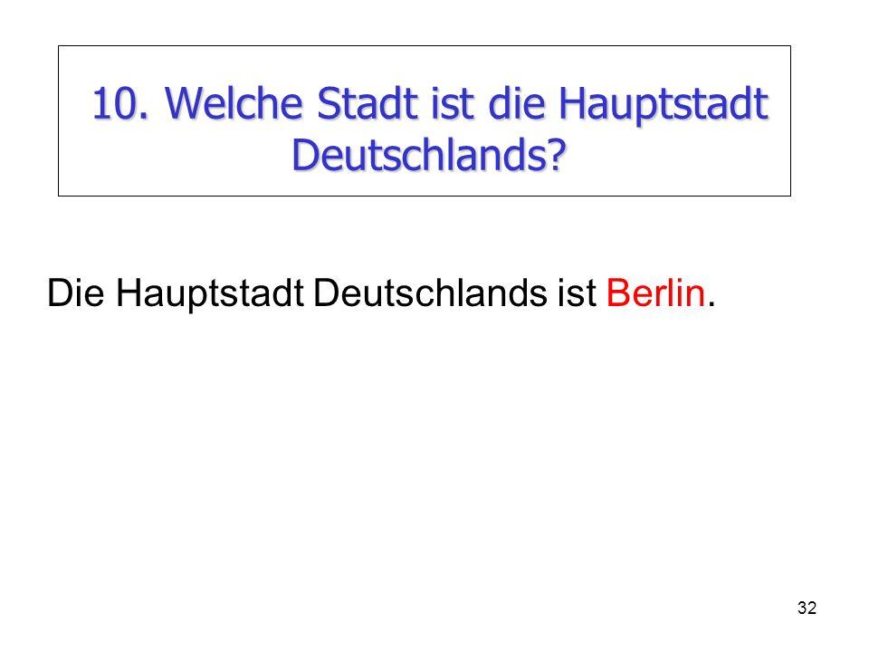 10. Welche Stadt ist die Hauptstadt Deutschlands