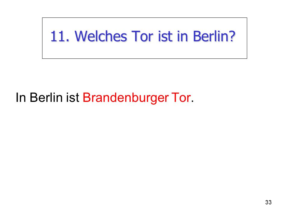 11. Welches Tor ist in Berlin