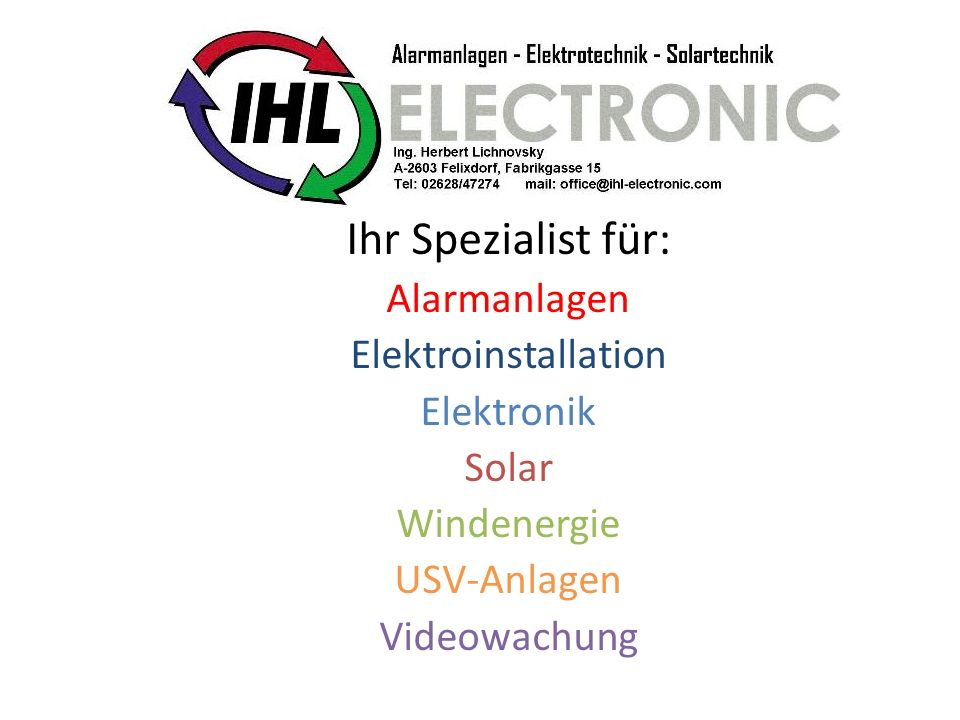 Ihr Spezialist für: Alarmanlagen Elektroinstallation Elektronik Solar