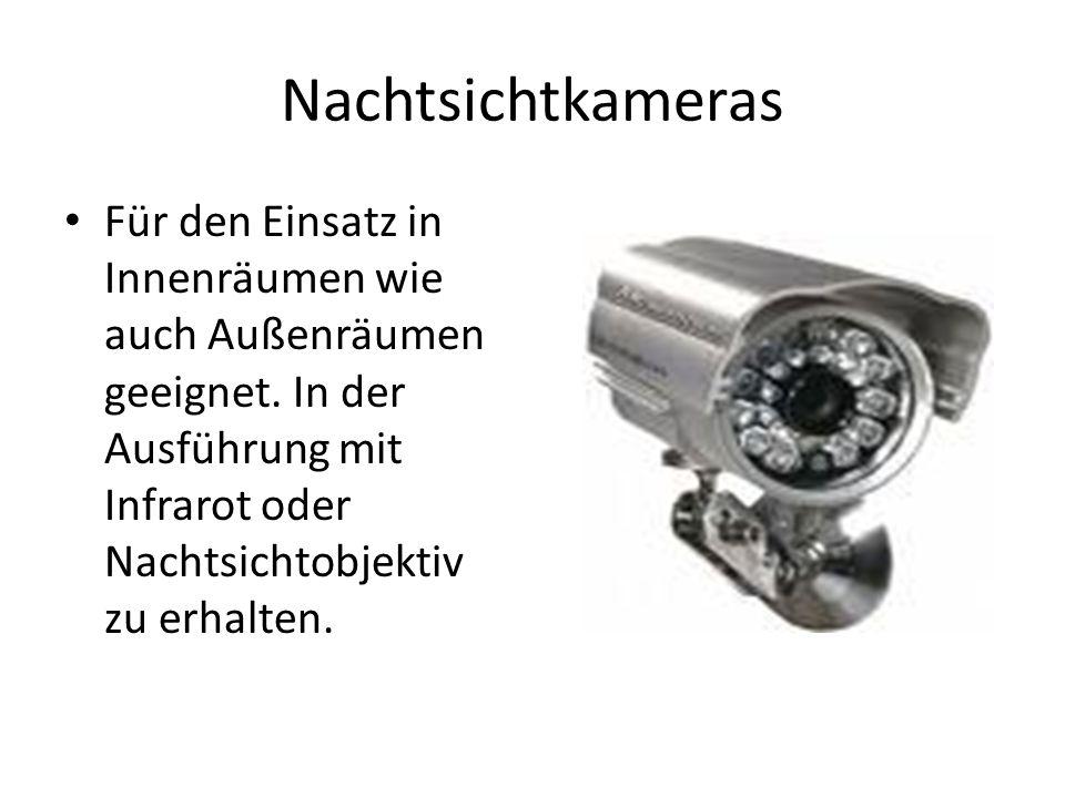 Nachtsichtkameras Für den Einsatz in Innenräumen wie auch Außenräumen geeignet.