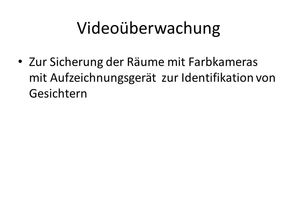 Videoüberwachung Zur Sicherung der Räume mit Farbkameras mit Aufzeichnungsgerät zur Identifikation von Gesichtern.