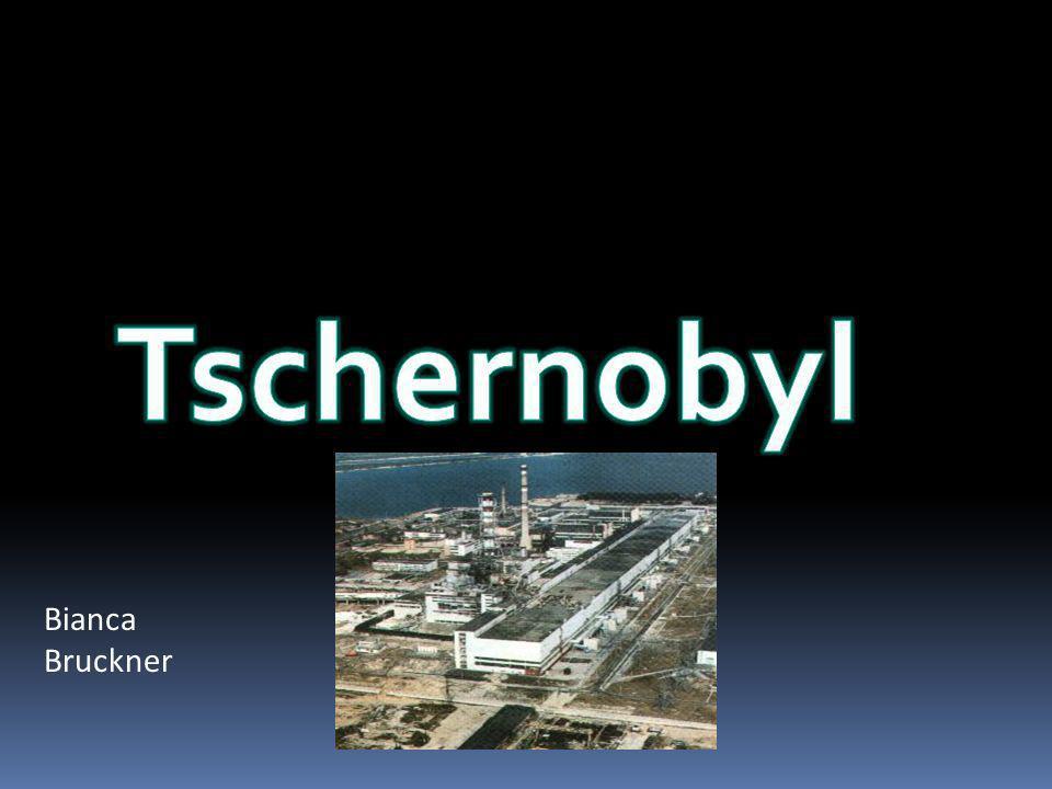 Tschernobyl Bianca Bruckner