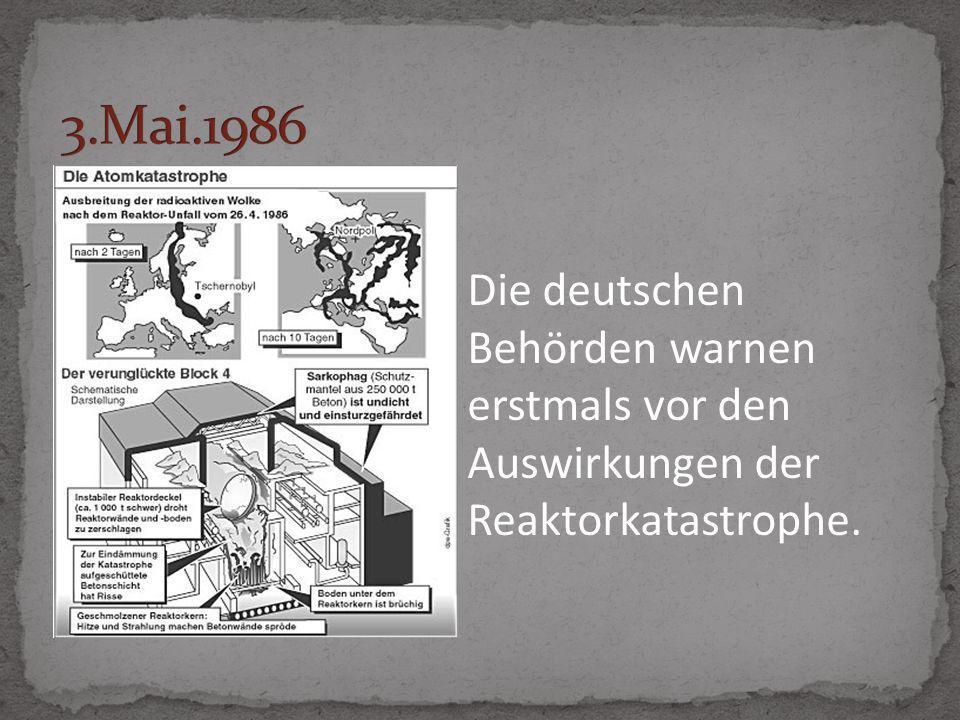 3.Mai.1986 Die deutschen Behörden warnen erstmals vor den Auswirkungen der Reaktorkatastrophe.