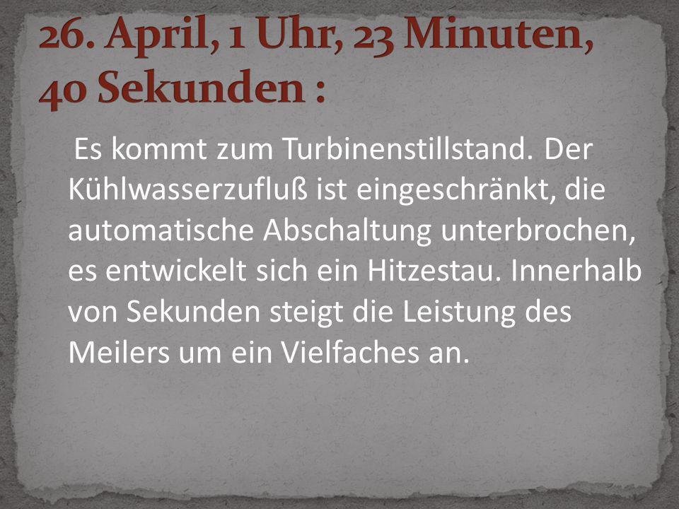 26. April, 1 Uhr, 23 Minuten, 40 Sekunden :