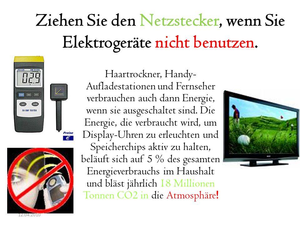Ziehen Sie den Netzstecker, wenn Sie Elektrogeräte nicht benutzen.