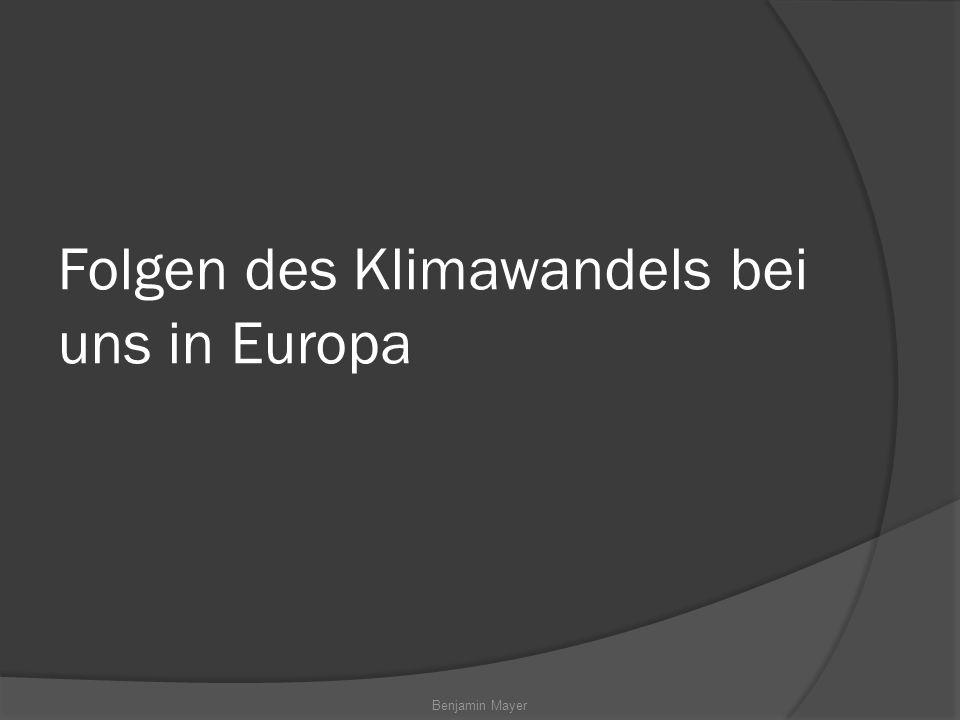 Folgen des Klimawandels bei uns in Europa