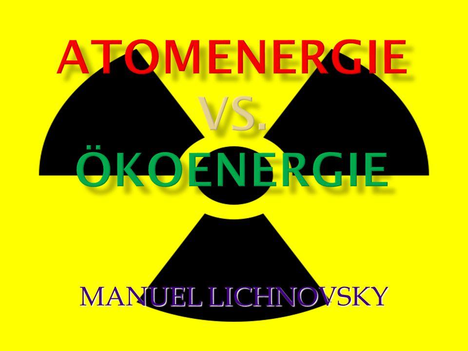 Atomenergie VS. Ökoenergie