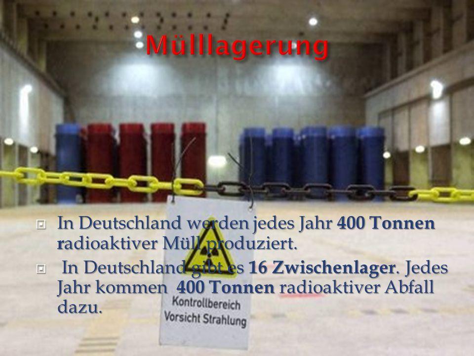 Mülllagerung In Deutschland werden jedes Jahr 400 Tonnen radioaktiver Müll produziert.