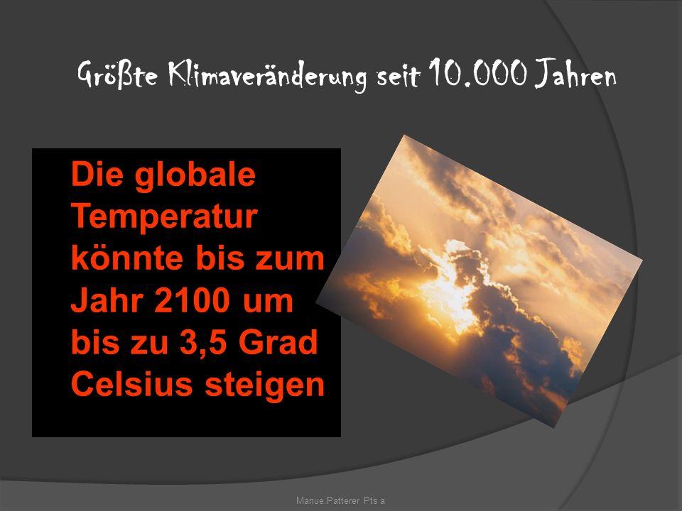 Größte Klimaveränderung seit 10.000 Jahren