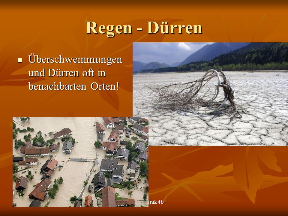 Regen - Dürren Überschwemmungen und Dürren oft in benachbarten Orten!