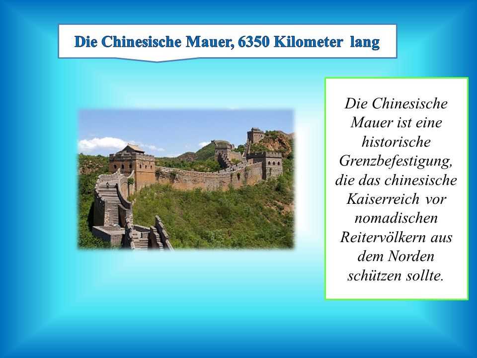 Die Chinesische Mauer, 6350 Kilometer lang