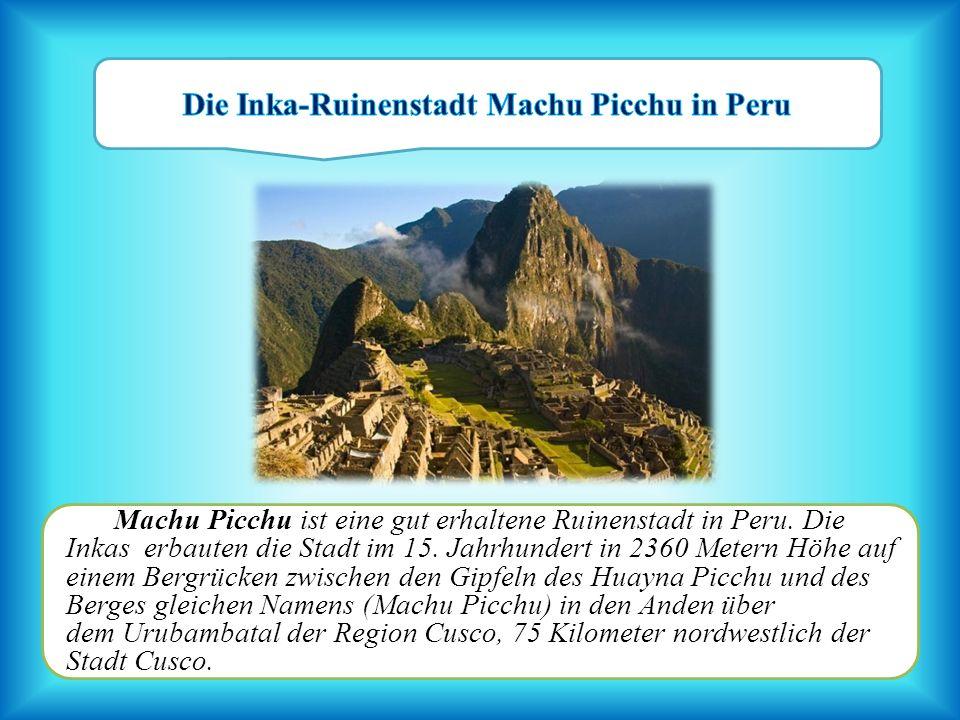 Die Inka-Ruinenstadt Machu Picchu in Peru