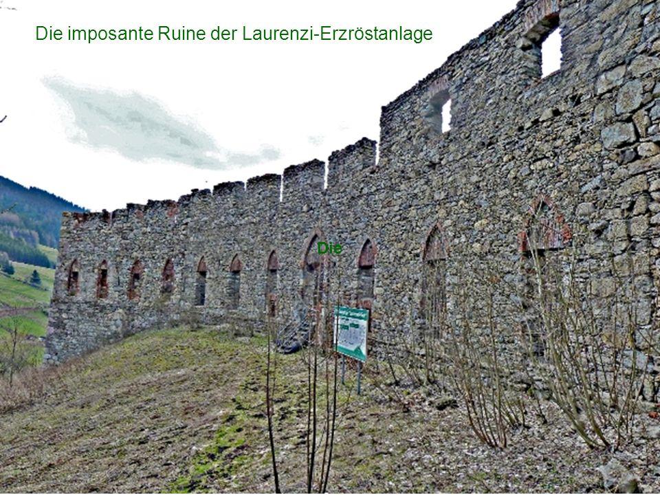 Die imposante Ruine der Laurenzi-Erzröstanlage
