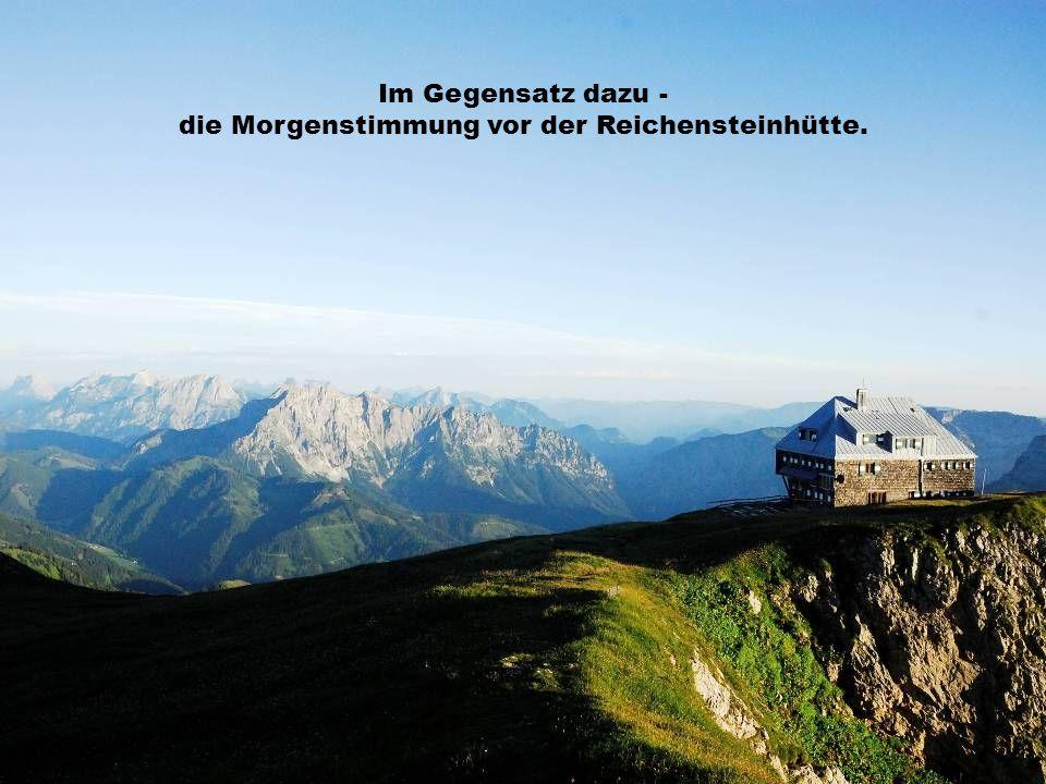 die Morgenstimmung vor der Reichensteinhütte.