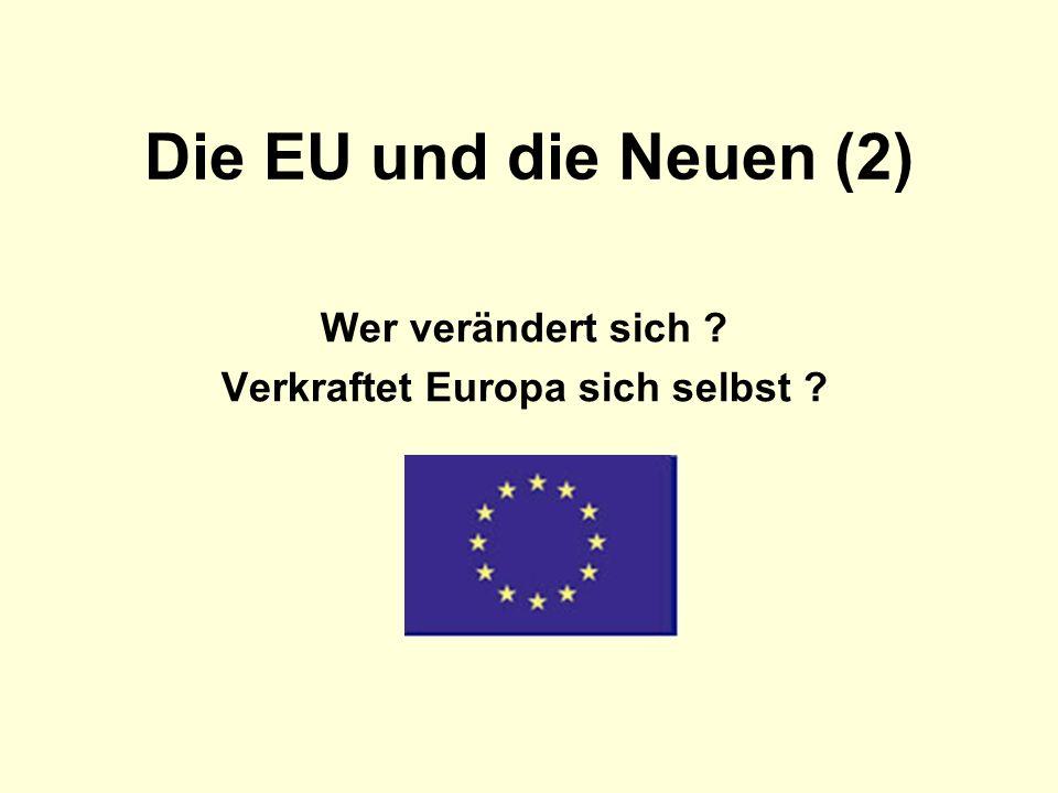 Wer verändert sich Verkraftet Europa sich selbst