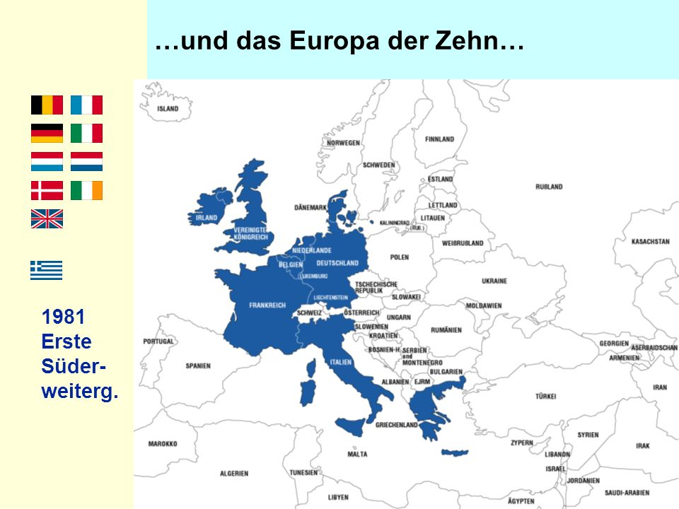 …und das Europa der Zehn…