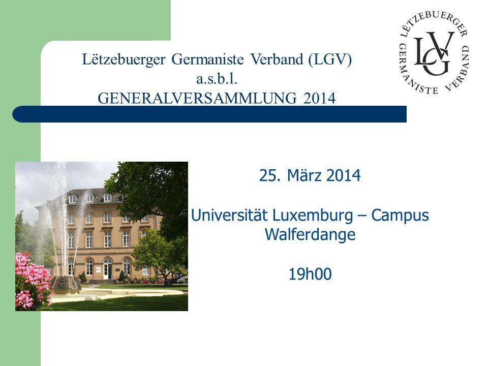Lëtzebuerger Germaniste Verband (LGV) a.s.b.l. GENERALVERSAMMLUNG 2014