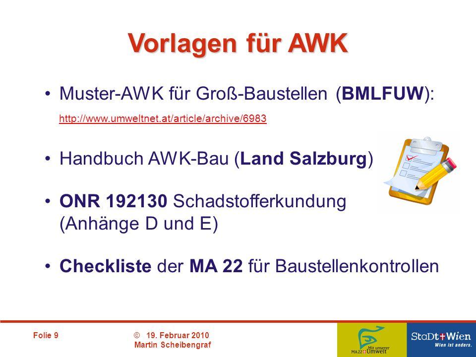 Vorlagen für AWK Muster-AWK für Groß-Baustellen (BMLFUW): http://www.umweltnet.at/article/archive/6983.