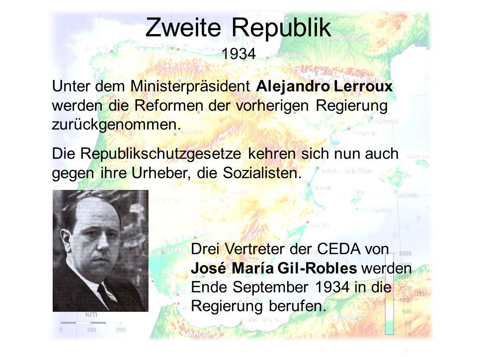Zweite Republik 1934. Unter dem Ministerpräsident Alejandro Lerroux werden die Reformen der vorherigen Regierung zurückgenommen.