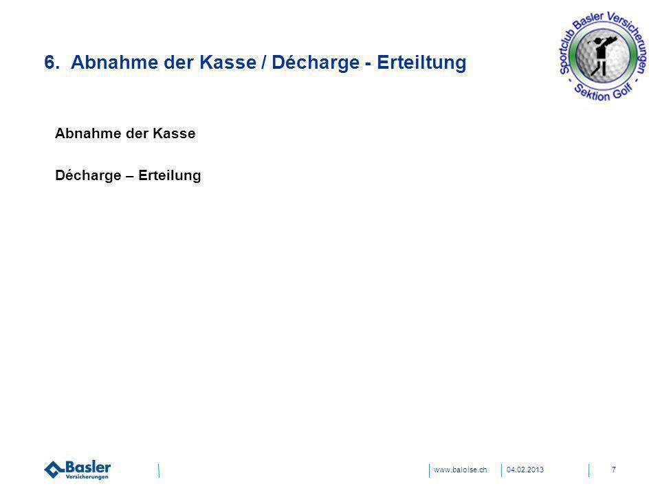 6. Abnahme der Kasse / Décharge - Erteiltung
