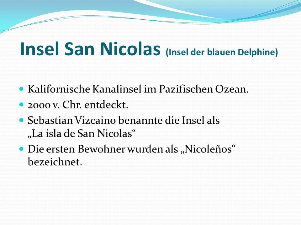 Insel San Nicolas (Insel der blauen Delphine)