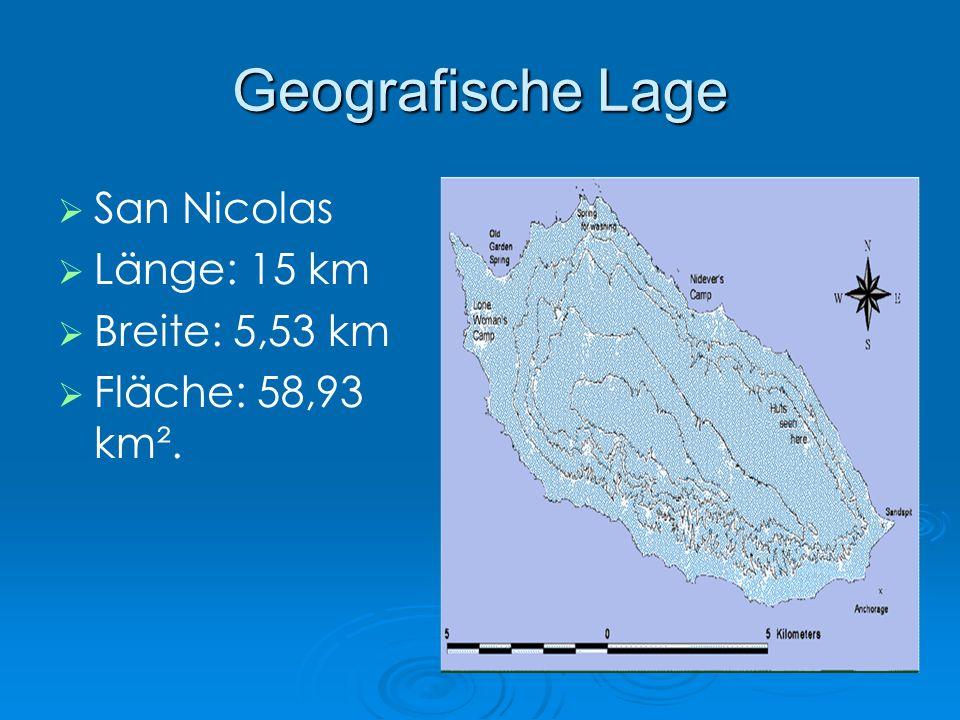Geografische Lage San Nicolas Länge: 15 km Breite: 5,53 km