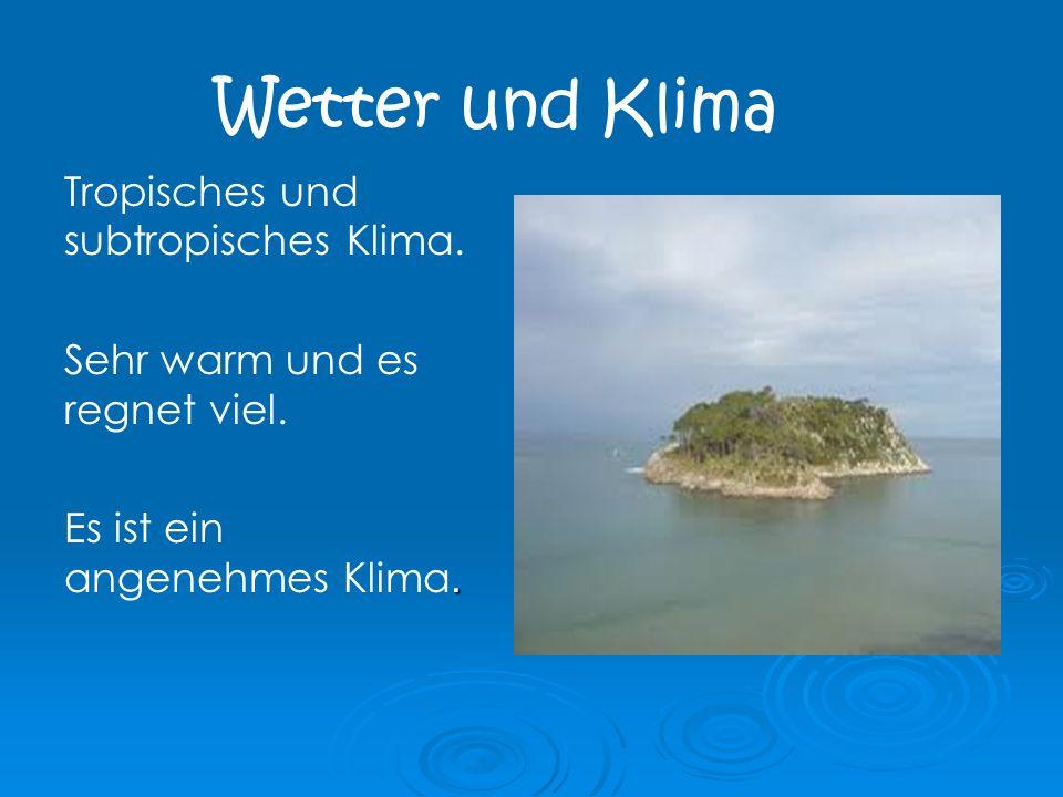 Wetter und Klima Tropisches und subtropisches Klima.