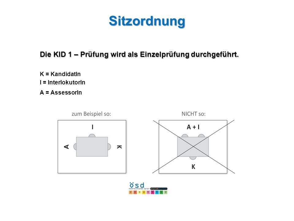 Sitzordnung Die KID 1 – Prüfung wird als Einzelprüfung durchgeführt.