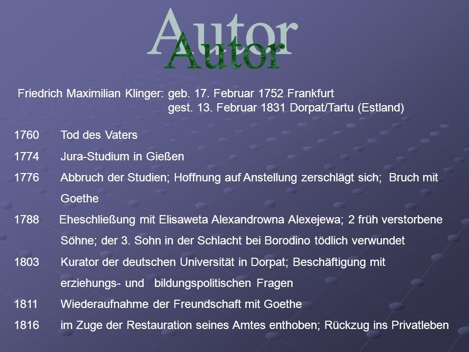 Autor Friedrich Maximilian Klinger: geb. 17. Februar 1752 Frankfurt