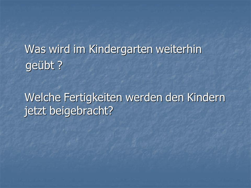 Was wird im Kindergarten weiterhin