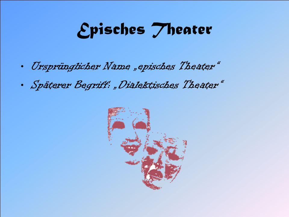"""Episches Theater Ursprünglicher Name """"episches Theater"""