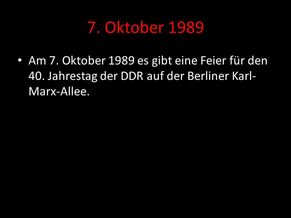 7. Oktober 1989 Am 7. Oktober 1989 es gibt eine Feier für den 40.