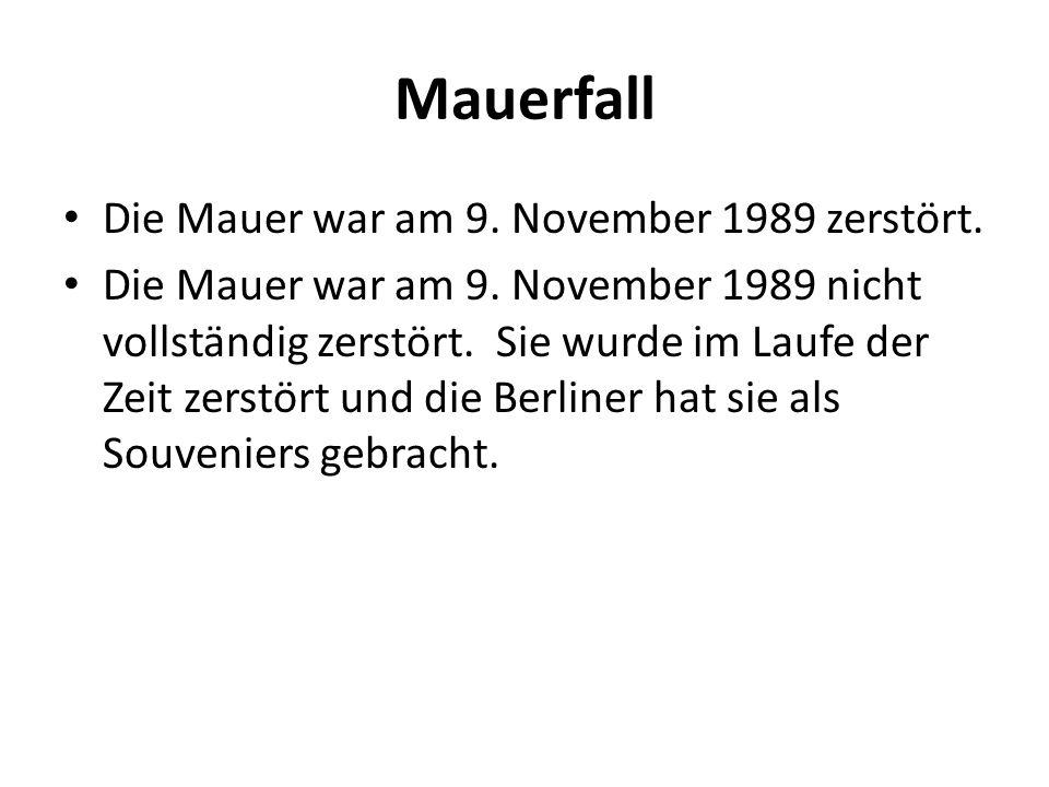 Mauerfall Die Mauer war am 9. November 1989 zerstört.