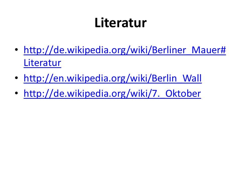 Literatur http://de.wikipedia.org/wiki/Berliner_Mauer#Literatur