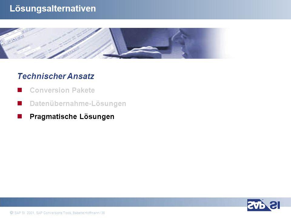 Lösungsalternativen Technischer Ansatz Conversion Pakete