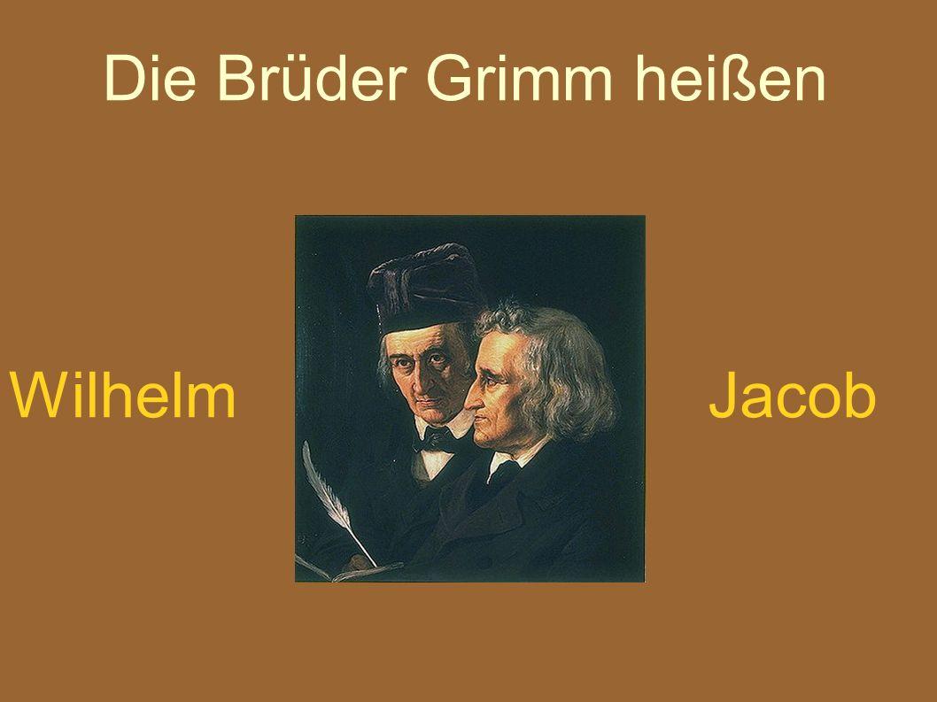 Die Brüder Grimm heißen